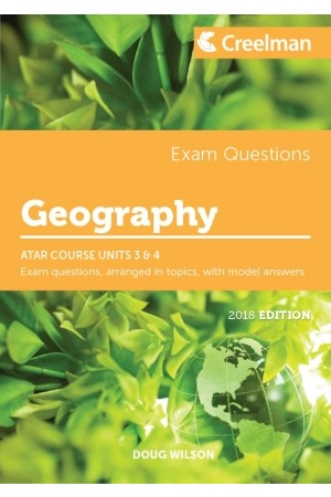 Creelman Exam Questions 2018 - Geography: ATAR Course Units 3 & 4