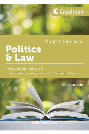 Creelman Exam Questions 2018 - Politics and Law: ATAR Course Units 3 & 4