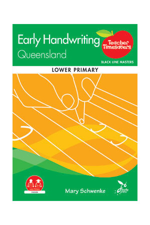 Teacher Timesavers - Early Handwriting QLD (Lower Primary)