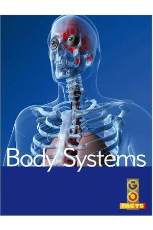 Go Facts - Healthy Bodies: Body Systems
