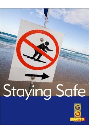 Go Facts - Healthy Bodies: Staying Safe