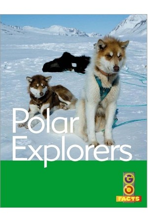 Go Facts - Polar Regions: Polar Explorers