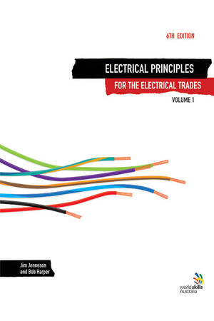 Electrical Principles for the Electrical Trades 6th Edition - Volume 1: Blended Learning Package