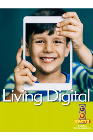 Go Facts - Digital Technologies: Living Digital
