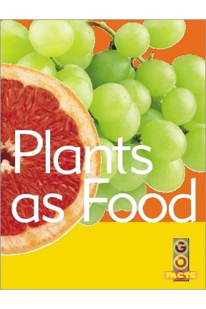 Go Facts - Plants: Plants as Food