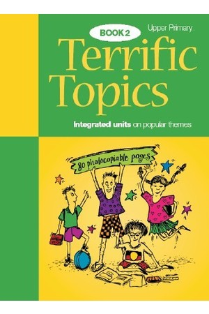 Terrific Topics - Upper Primary: Book 2