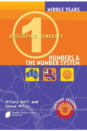 Middle Years Developing Numeracy - Numbers and The Number System: Book 1