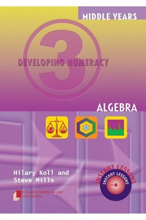 Middle Years Developing Numeracy - Algebra: Book 3