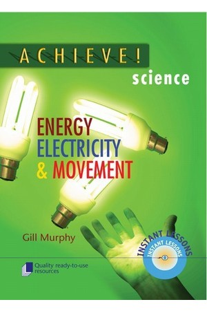 Achieve! Science - Energy, Electricity & Movement