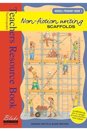 Non-fiction Writing Scaffolds - Middle Primary: Book 1