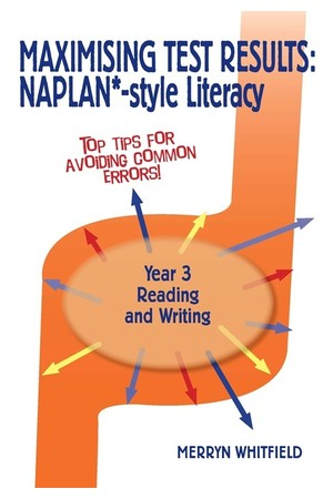 Maximising Test Results - NAPLAN*-Style Literacy: Year 3 - Reading and Writing