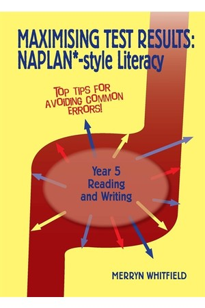 Maximising Test Results: NAPLAN*-Style Literacy: Year 5 - Reading and Writing