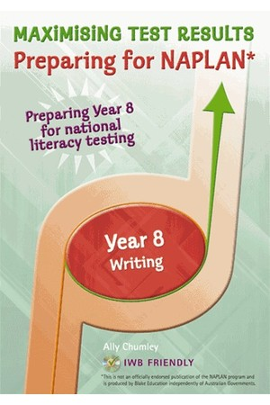 Maximising Test Results - Preparing for NAPLAN*: Writing - Year 8