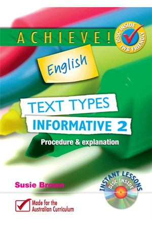 Achieve! English - Text Types: Informative - Book 2: Procedure & Explanation