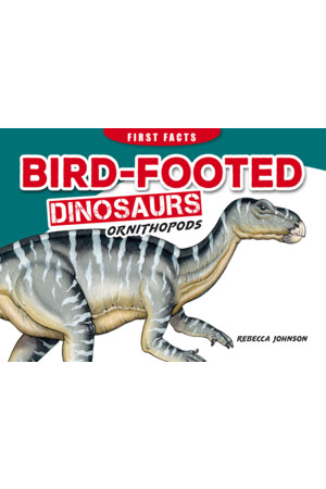 First Facts: Bird-Footed Dinosaurs