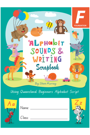 Alphabet Sounds & Writing Scrapbook: Queensland Beginners Alphabet