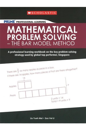 PRIME Mathematics - Mathematical Problem Solving: The Bar Model Method