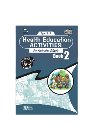 Health Education Activities for Australian Schools - Book 2: Ages 6-8