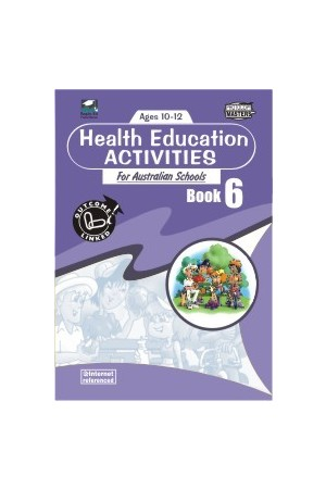 Health Education Activities for Australian Schools - Book 6: Ages 10-12