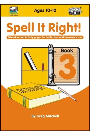 Spell It Right! - Book 3: Ages 10-12