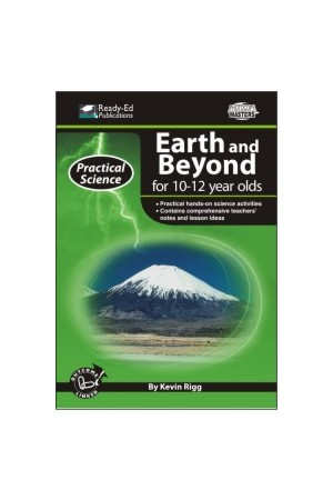 Practical Science: Earth & Beyond Series - Book 3: Ages 10-12