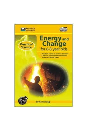 Practical Science: Energy & Change Series - Book 1: Ages 6-8
