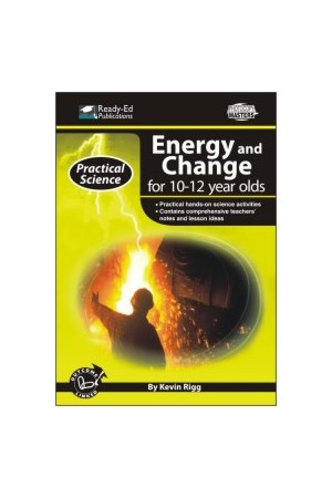 Practical Science: Energy & Change Series - Book 3: Ages 10-12