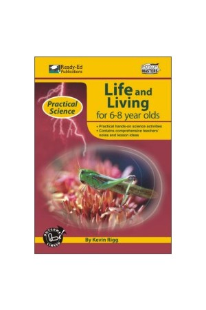 Practical Science: Life & Living Series - Book 1: Ages 6-8