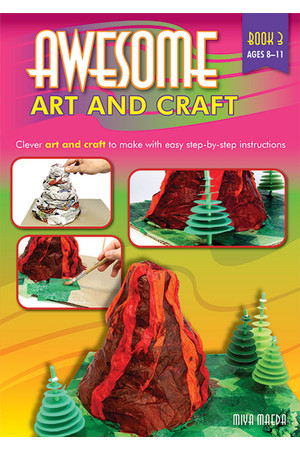 Awesome Art and Craft - Book 3: Ages 8-11