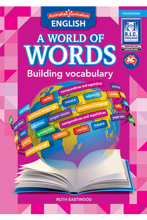Australian Curriculum English: A World of Words - Building Vocabulary: Foundation