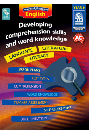 Australian Curriculum English - Developing Comprehension Skills and Word Knowledge: Year 6