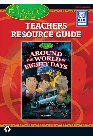 The Classics - Teacher Guide: Around the World in 80  Days