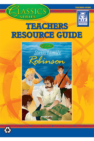 The Classics - Teacher Guide: Swiss Family Robinson