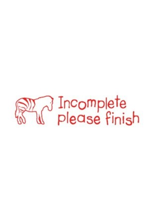 Incomplete Please Finish Teacher Stamp