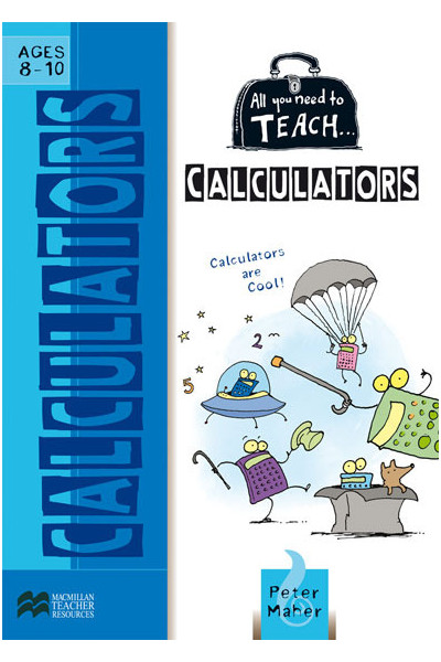 All You Need to Teach - Calculators: Ages 8-10