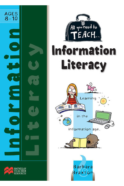 All You Need to Teach - Information Literacy: Ages 8-10