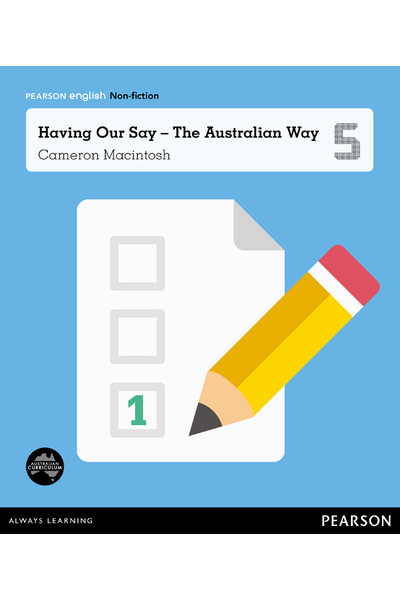 Pearson English Year 5: Let's Vote! - Non-Fiction Topic Book - Having Our Say The Australian Way