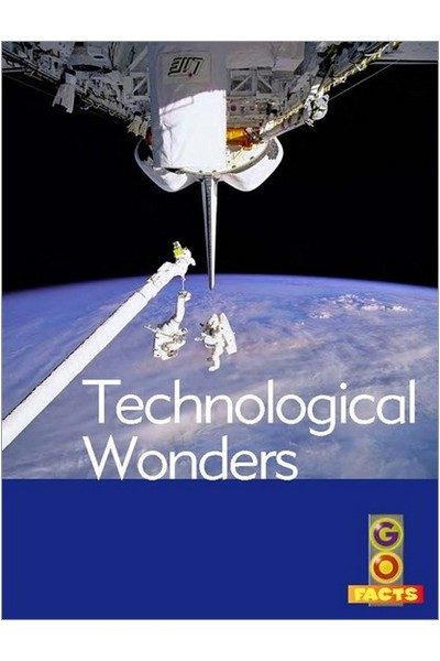 Go Facts - Wonders: Technological Wonders