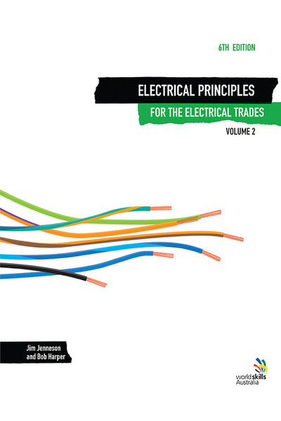 Electrical Principles for the Electrical Trades 6th Edition - Volume 2: Blended Learning Package