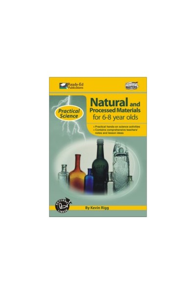 Practical Science: Natural & Processed Materials Series - Book 1: Ages 6-8