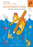 Targeting Handwriting VIC - Teacher Resource Book: Prep
