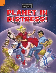 Discovering Geography (Middle Primary Comic Topic Book) - Planet in Distress!