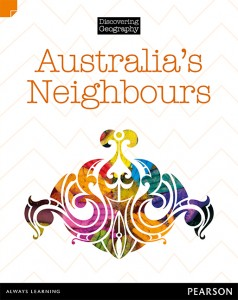 Discovering Geography (Middle Primary Nonfiction Topic Book) - Australia's Neighbours