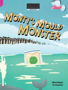 Discovering Science (Biology Upper Primary) - Monti's Mould Monster