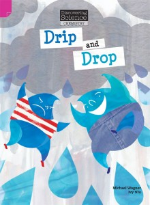Discovering Science (Chemistry Upper Primary) - Drip and Drop