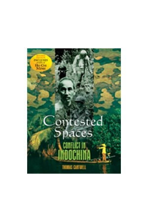 Contested Spaces: Conflict in Indochina (Revised Edition)