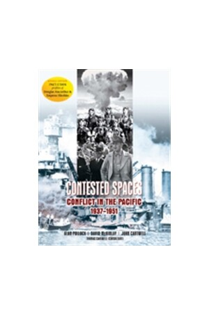 Contested Spaces: Conflict in the Pacific 1937-1951 (Revised Edition)