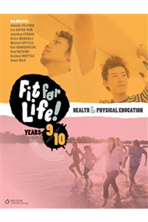 Nelson Fit for Life! Health & Physical Education for the Australian Curriculum - Years 9 & 10: Student Book