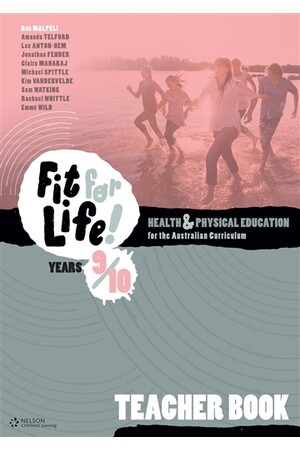 Nelson Fit for Life! Health & Physical Education for the Australian Curriculum - Years 9 & 10: Teacher Book