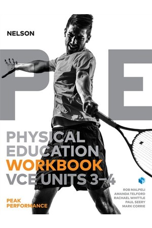 Nelson Physical Education VCE - Units 3 & 4: Peak Performance Workbook